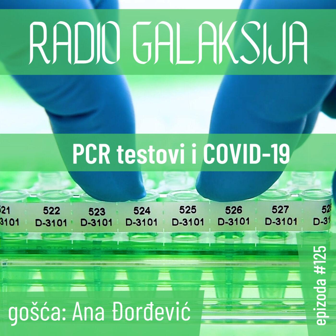 Radio Galaksija #125: PCR testovi i COVID-19 (Ana Đorđević) [06-04-2021]