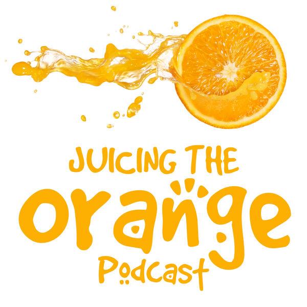Juicing The Orange  Podcast Artwork Image