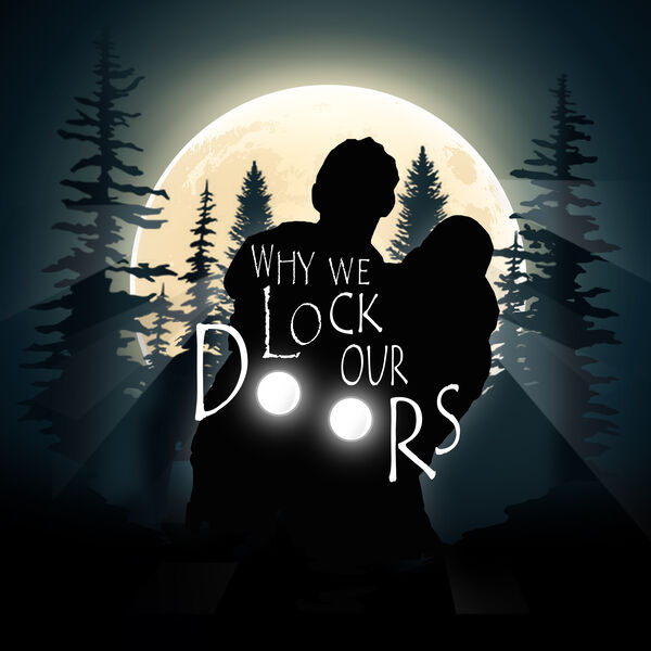 Why We Lock Our Doors  Podcast Artwork Image