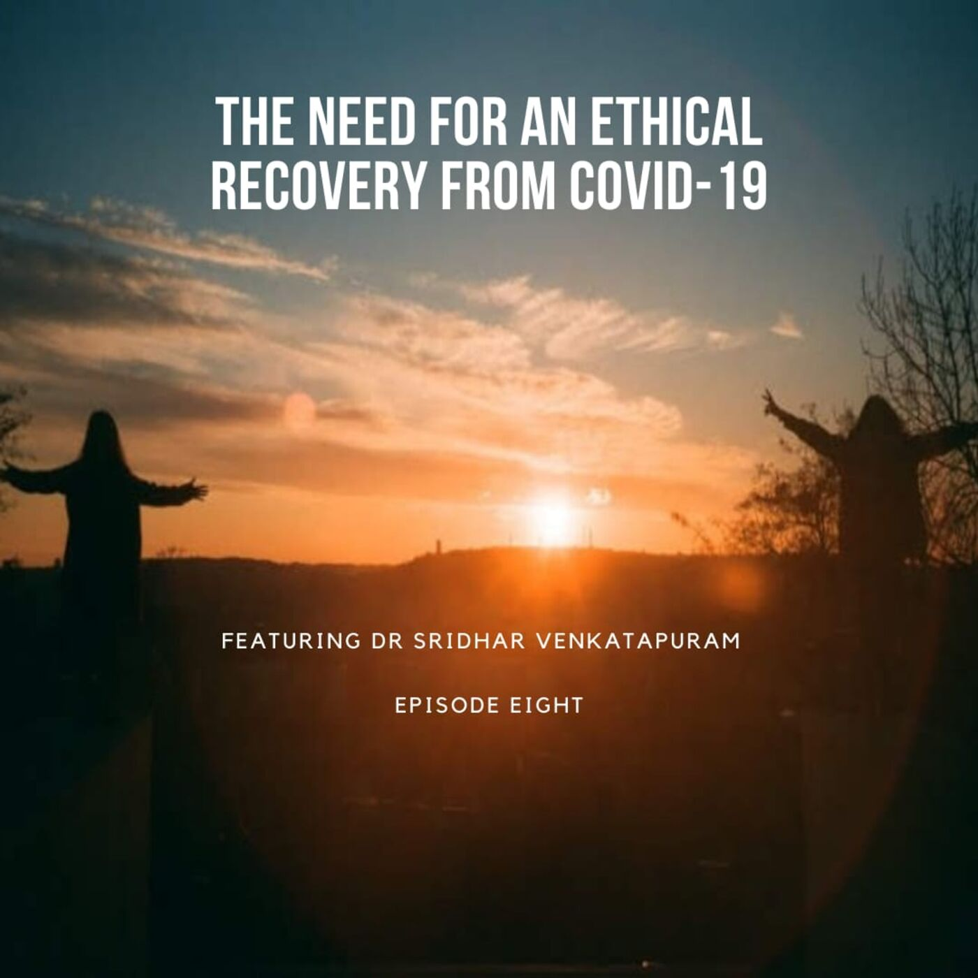 The Need for an Ethical Recovery from Covid-19 with Dr Venkatapuram