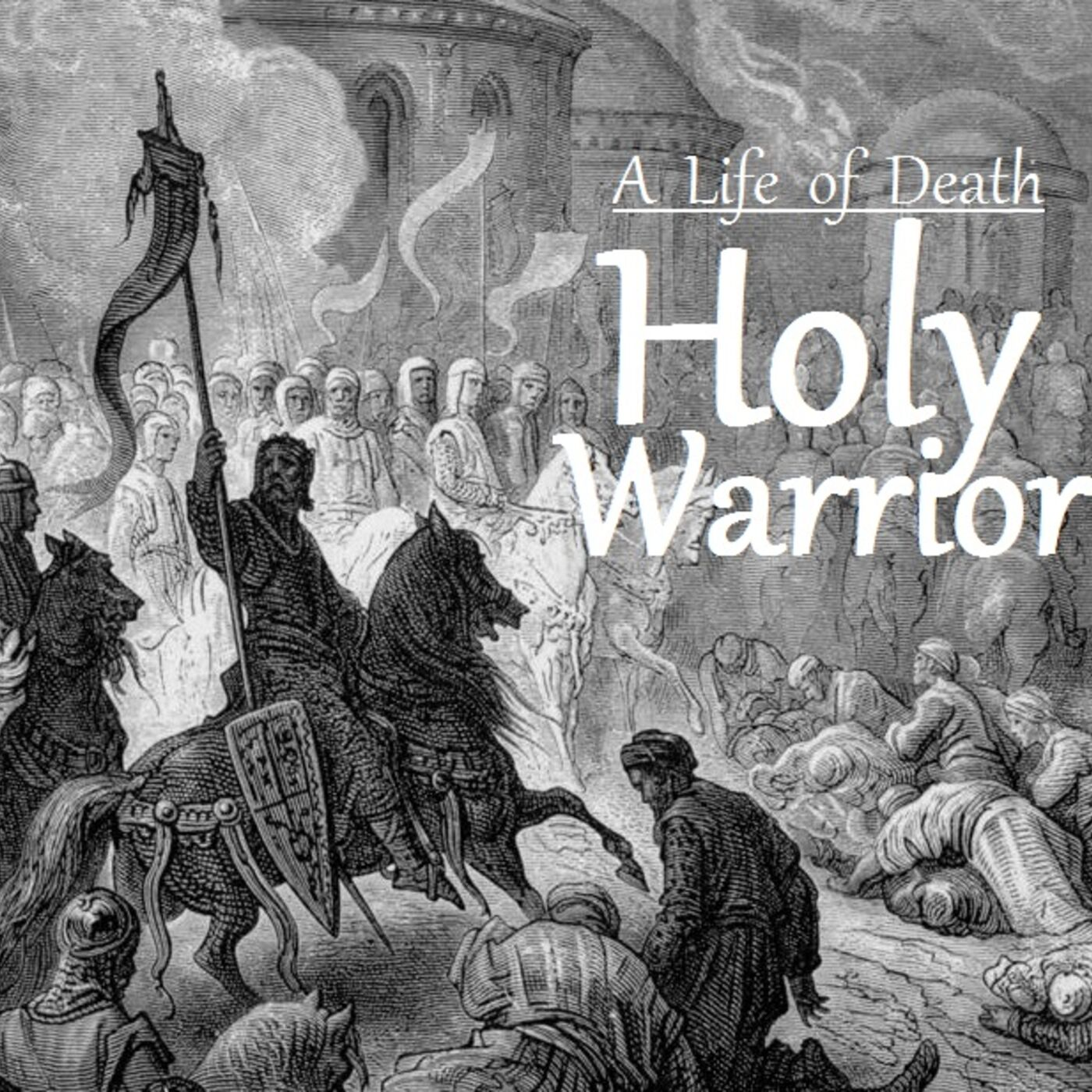 A Life of Death - the Holy Warrior