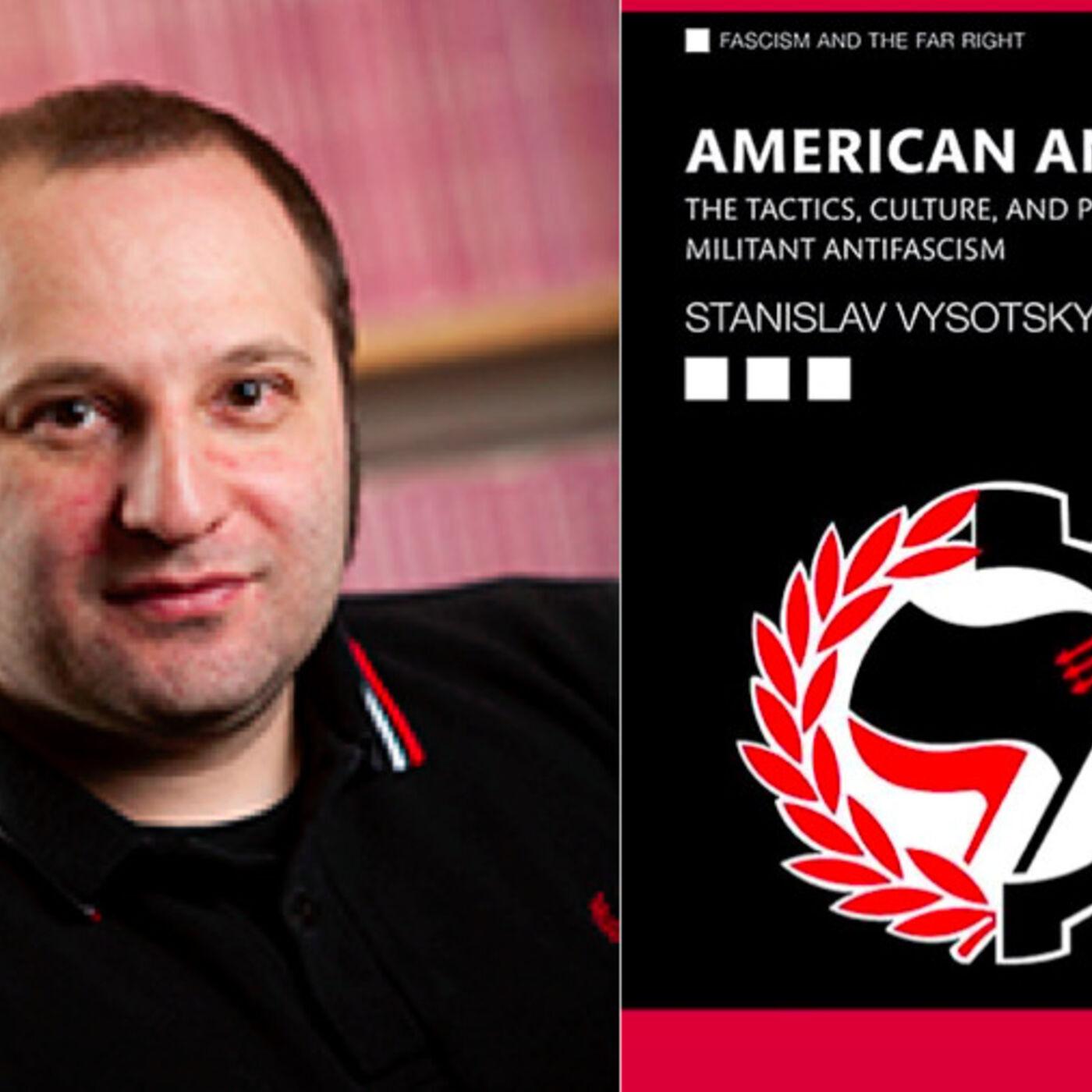 27. Stanislav Vysotsky on American Antifa