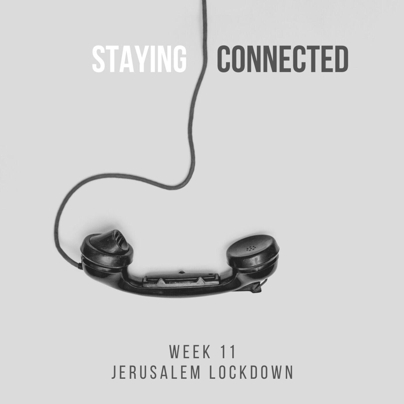 Week 11 - Staying Connected: Jerusalem Lockdown