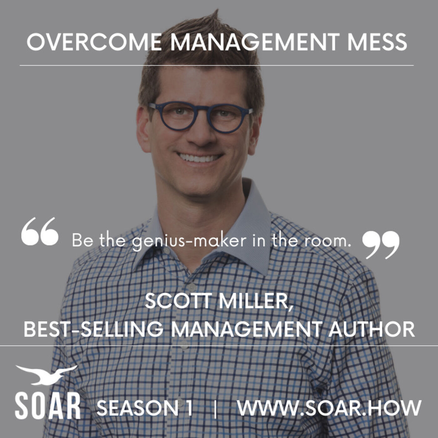 Overcoming Messy Management Challenges with author Scott Miller