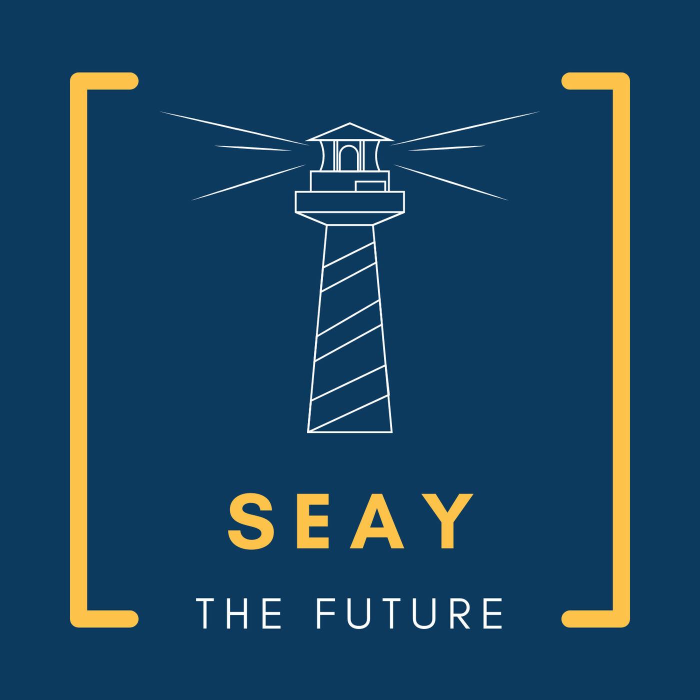 Seay the Future Podcast