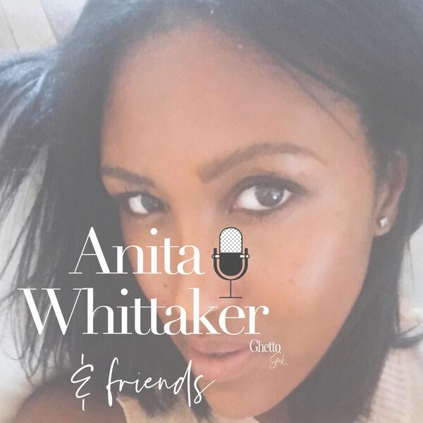 Anita Whittaker & Friends Podcast Podcast Artwork Image