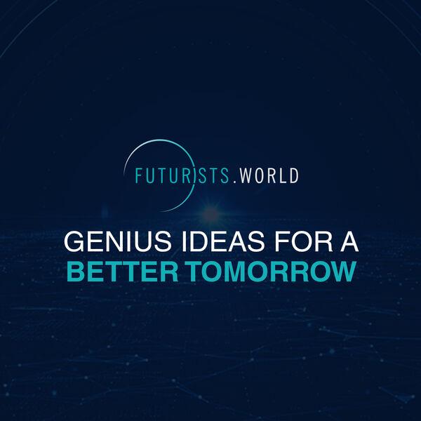 Futurists.World Podcast Artwork Image