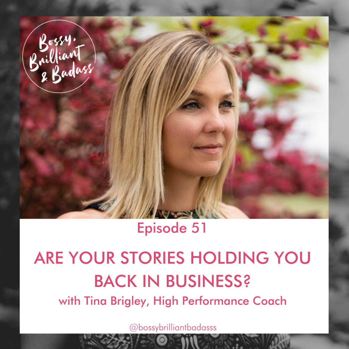 Are Your Stories Holding You Back from Being Successful in Business? (with Tina Brigley)