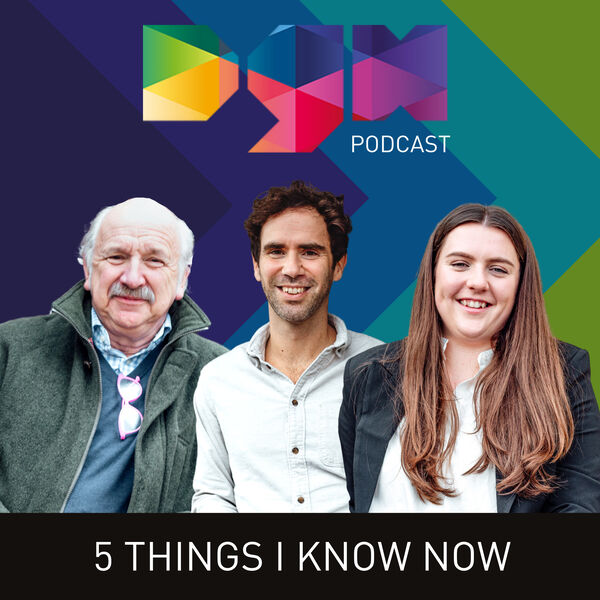"""""""5 Things I Know Now"""" A Dorset Growth Hub Podcast Podcast Artwork Image"""