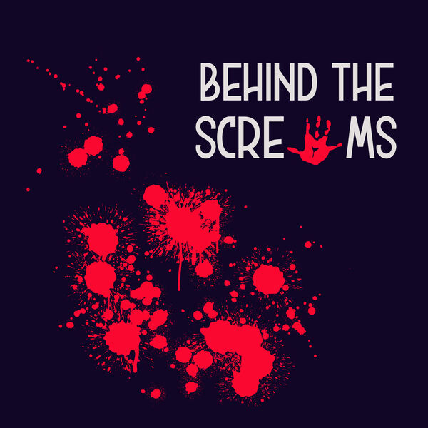 Behind The Screams Podcast Artwork Image