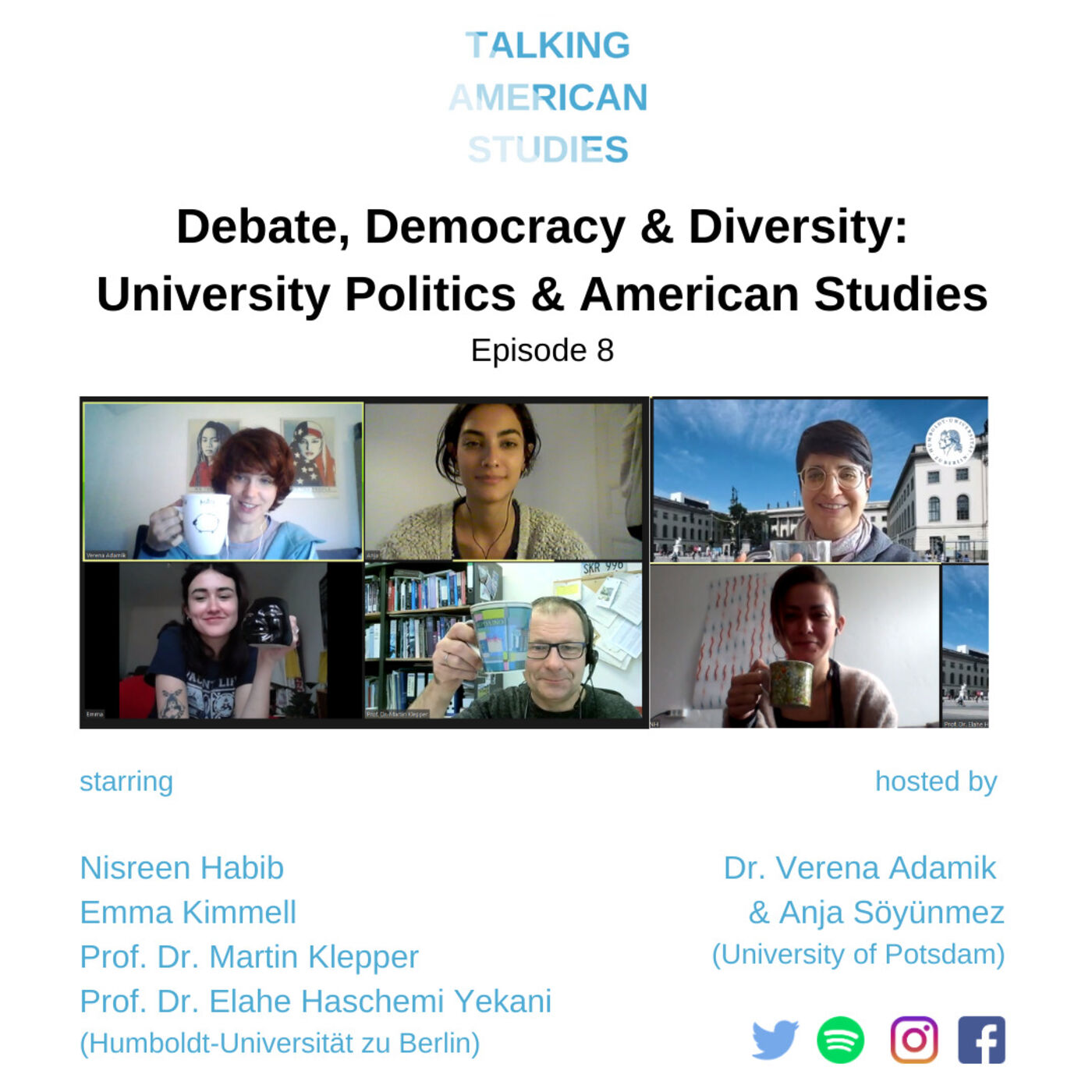 Debate, Democracy, Diversity: University Politics and American Studies; with E. Yekani, M. Klepper, E. Kimmell, N. Habib.
