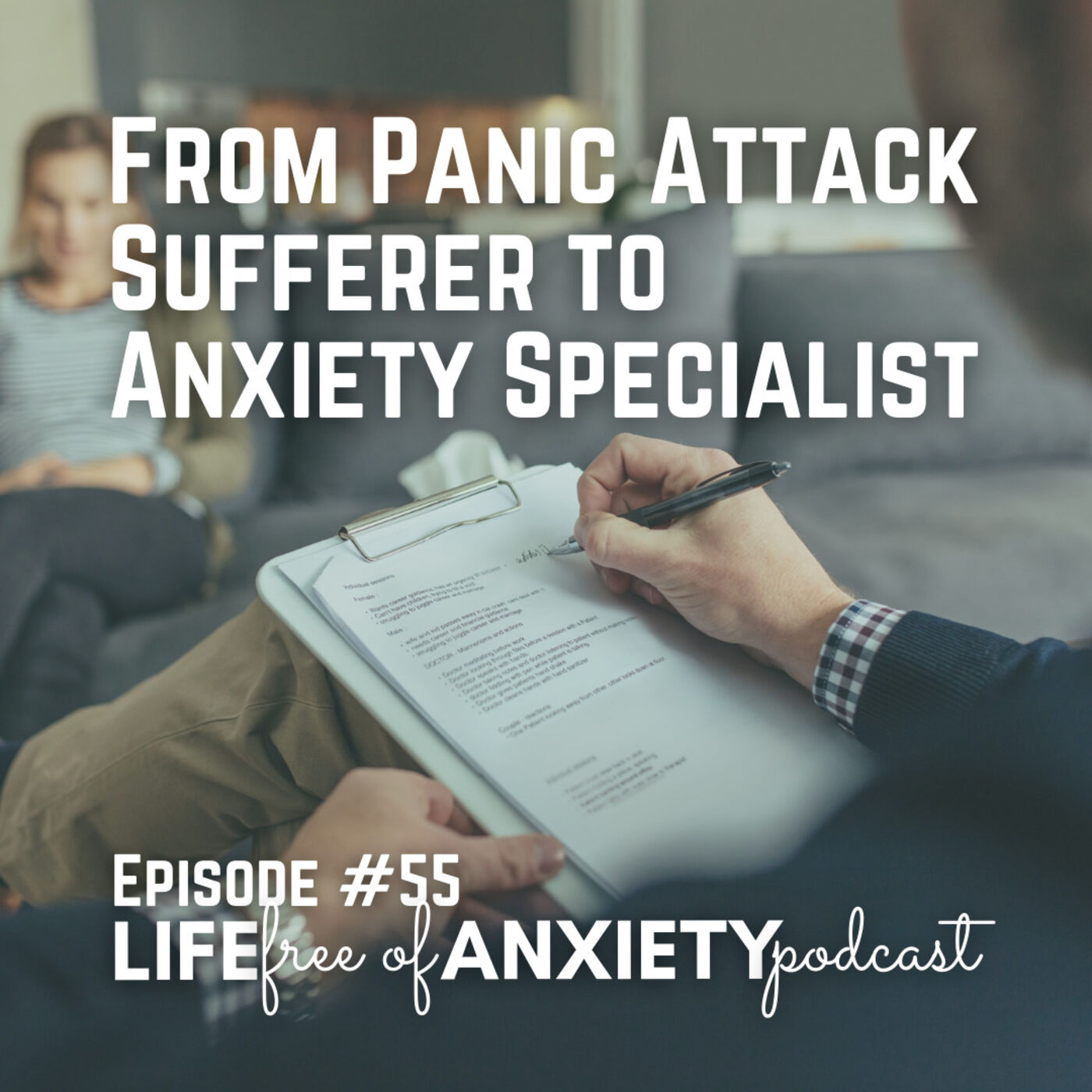 E55 - From Panic Attack Sufferer to Anxiety Specialist, Meet Dr. Charles Barr, Licensed Clinical Psychologist