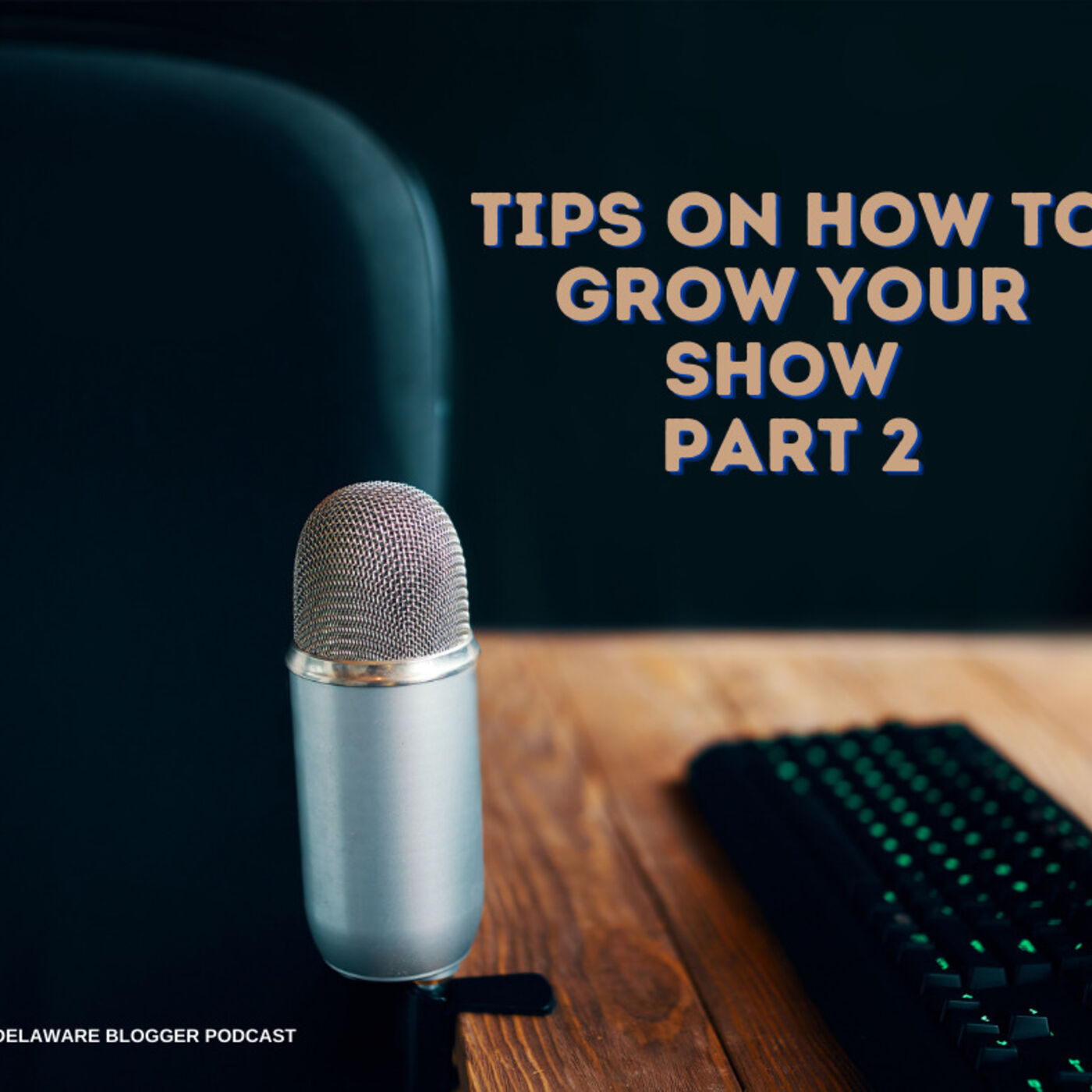 Tips On How to Grow Your Show - Part 2