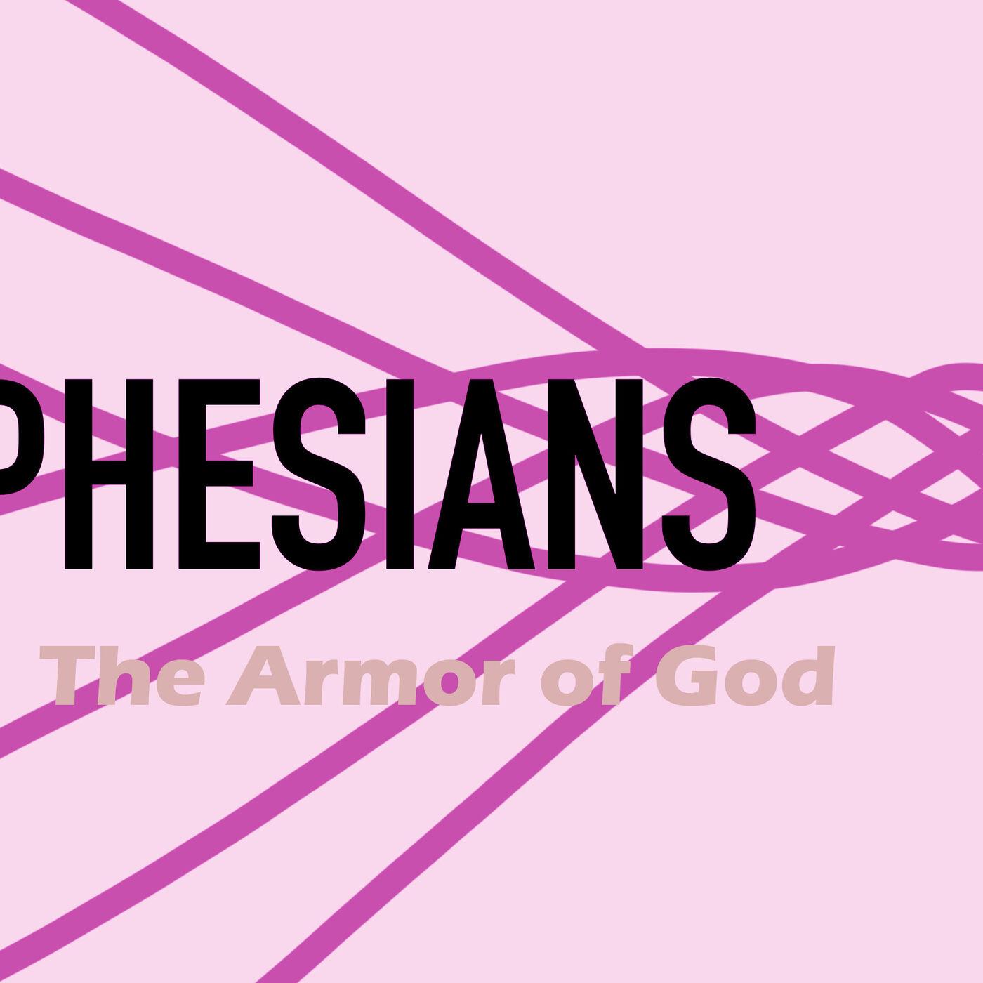 Ephesians 6 - Armor of God