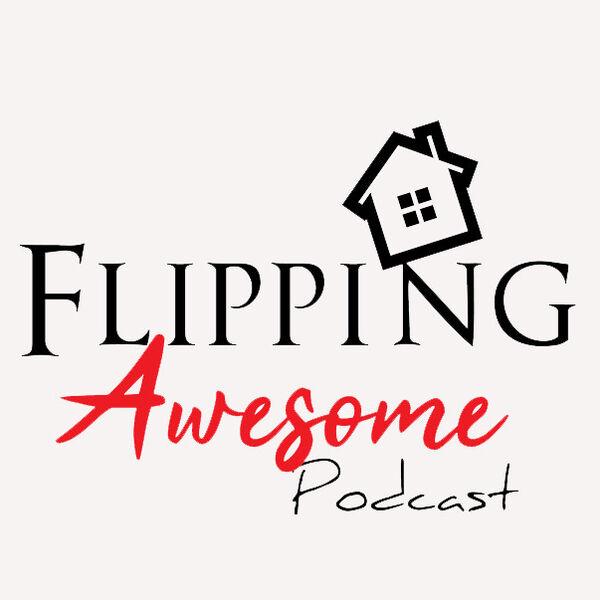 Flipping Awesome Podcast Podcast Artwork Image