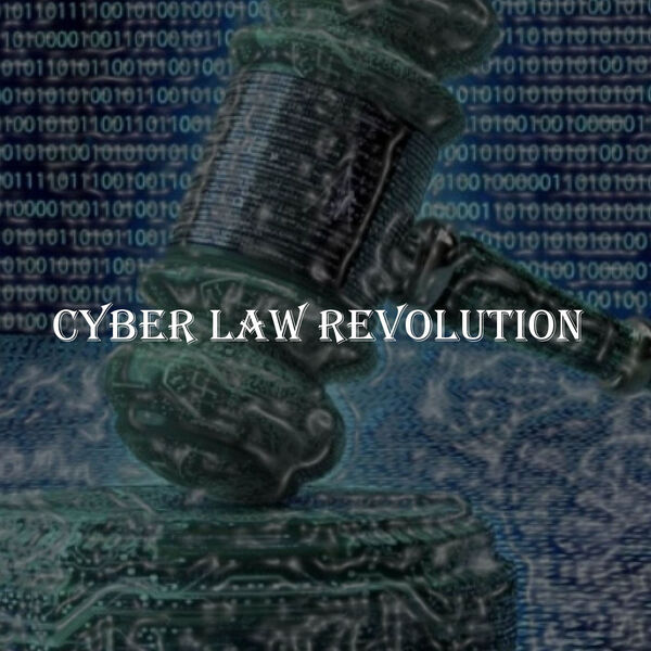 Cyber Law Revolution Podcast Artwork Image
