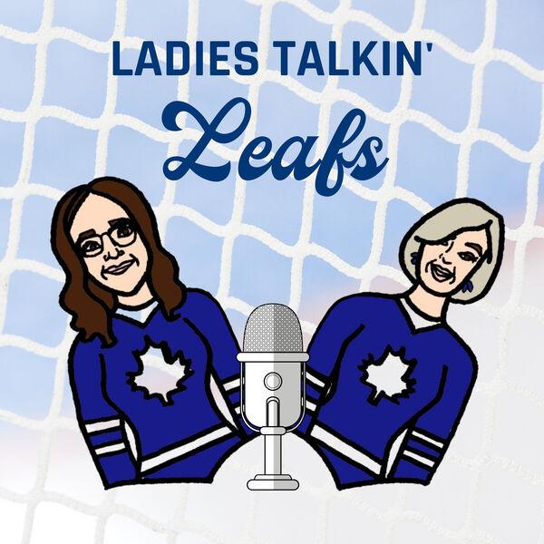 Ladies Talkin' Leafs Podcast Artwork Image