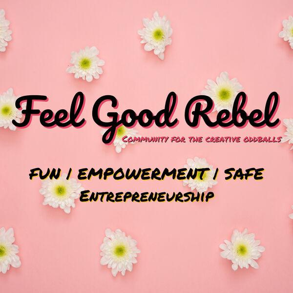 The Feel Good Rebel Podcast Podcast Artwork Image