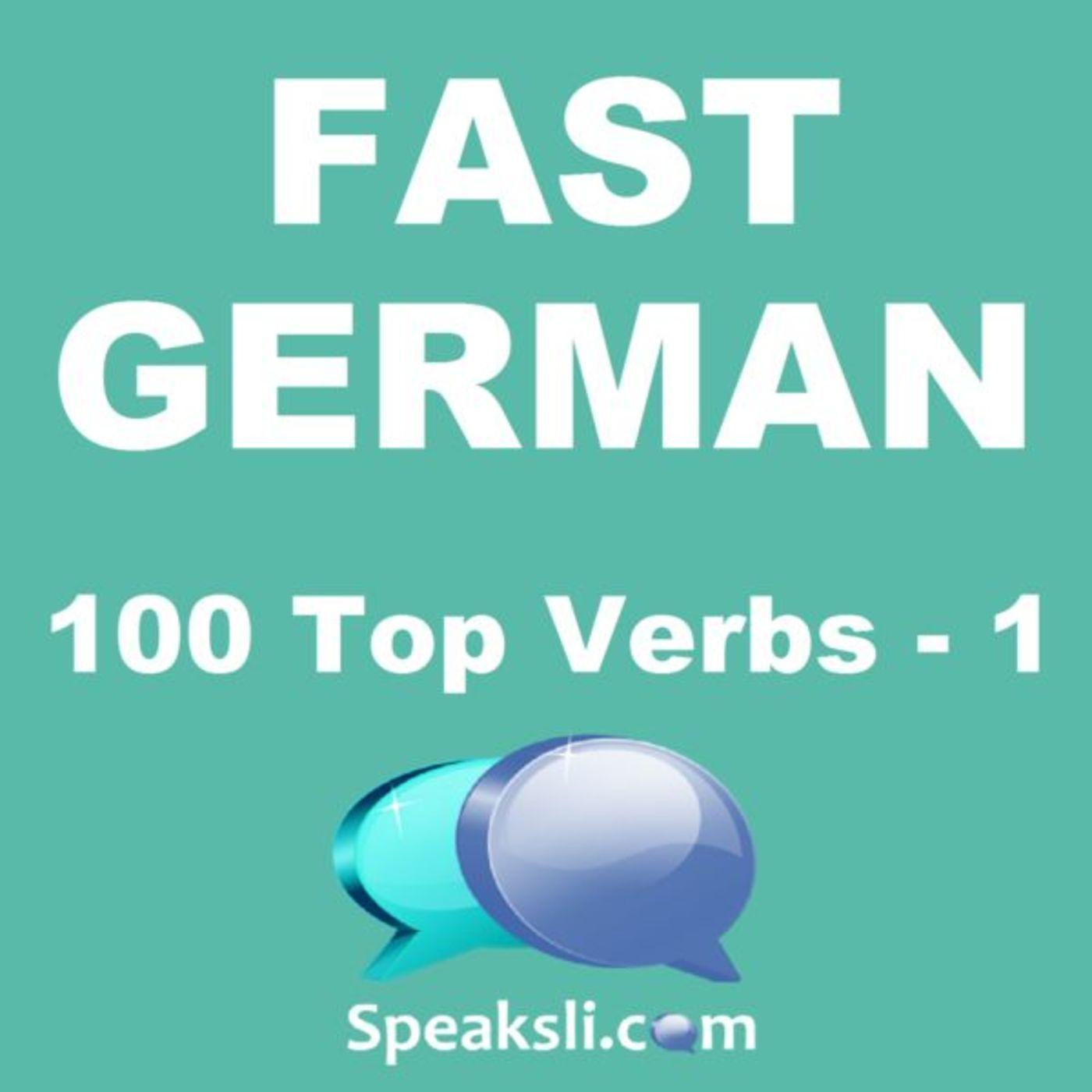Ep. 31: 100 Top Verbs - Part 1 | Fast German | Speaksli