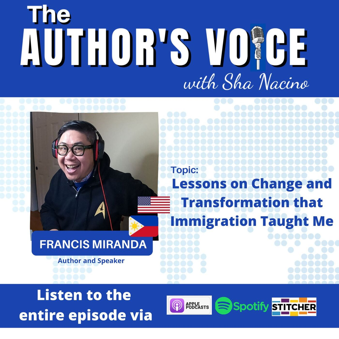 TAV 006 : Lessons on Change and Transformation that Immigration Taught Me with Francis Miranda