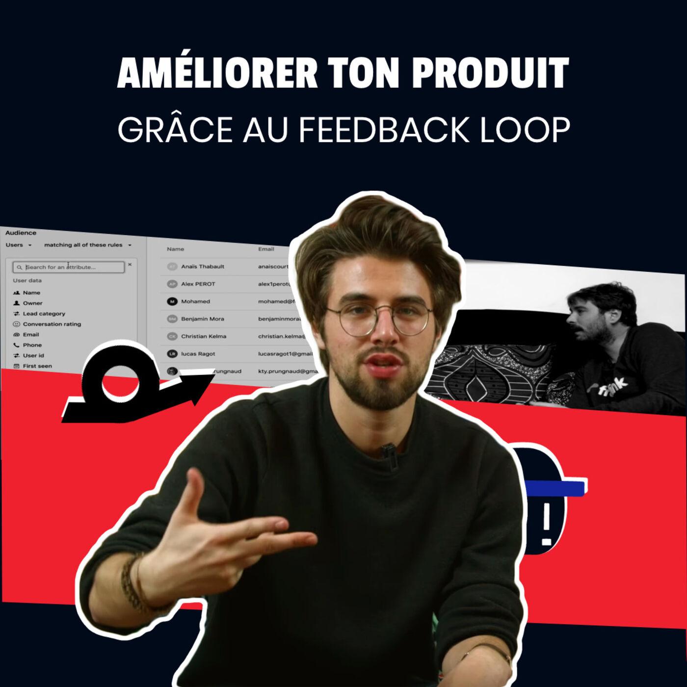 Ep 5 - Améliorer ton produit grâce au feedback loop I Saison 2 Koudetat Entreprendre
