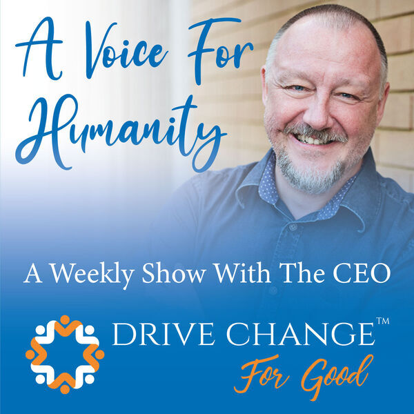 A Voice For Humanity - A Weekly Show With The CEO Podcast Artwork Image