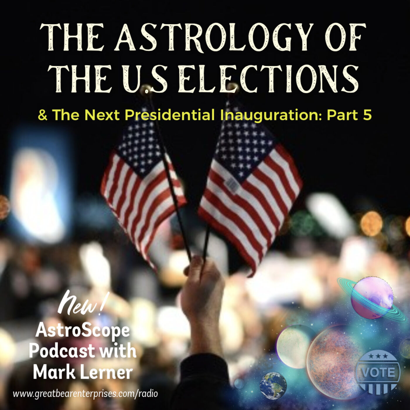 The Astrology of the 2020 U.S. Elections & the Next Presidential Inauguration: Part 5