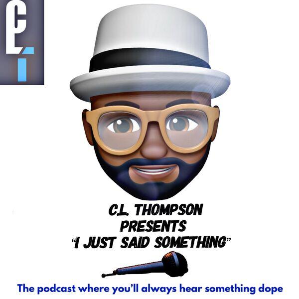 I Just Said Something  Podcast Artwork Image