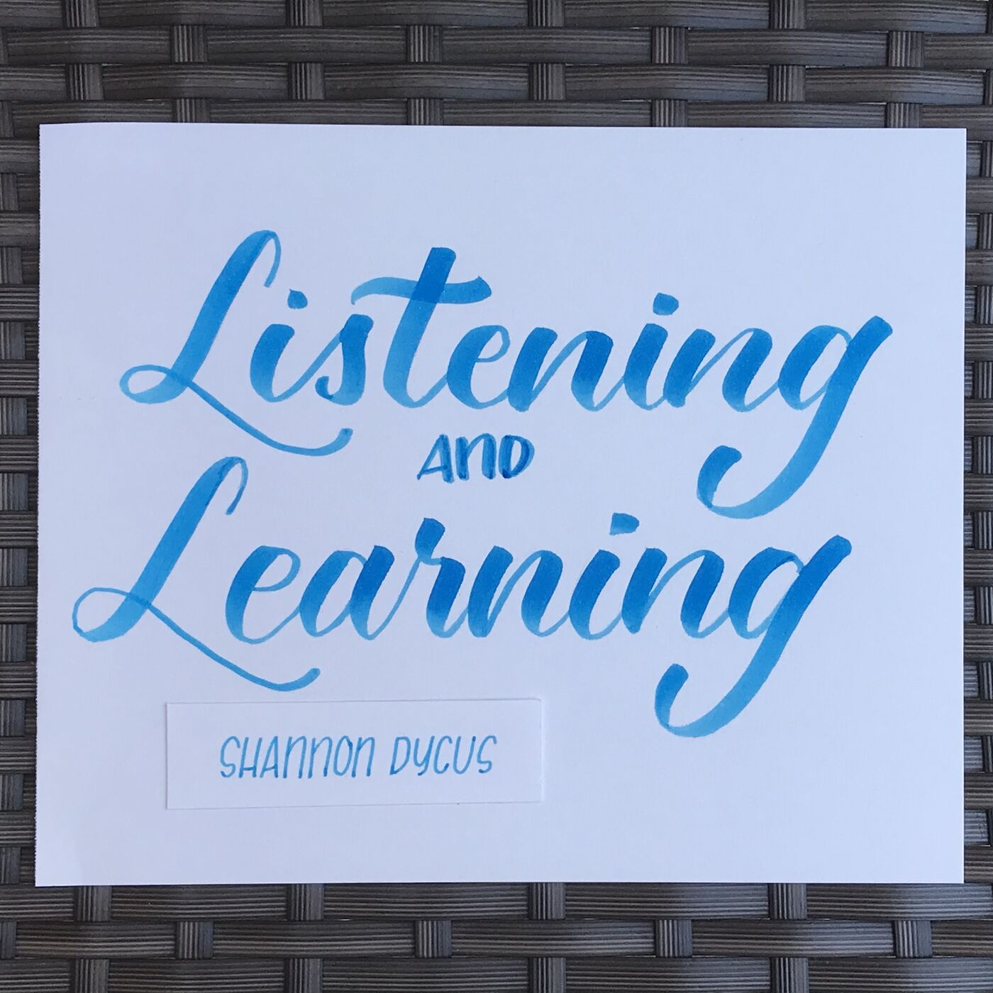 Listening & Learning: Shannon Dycus