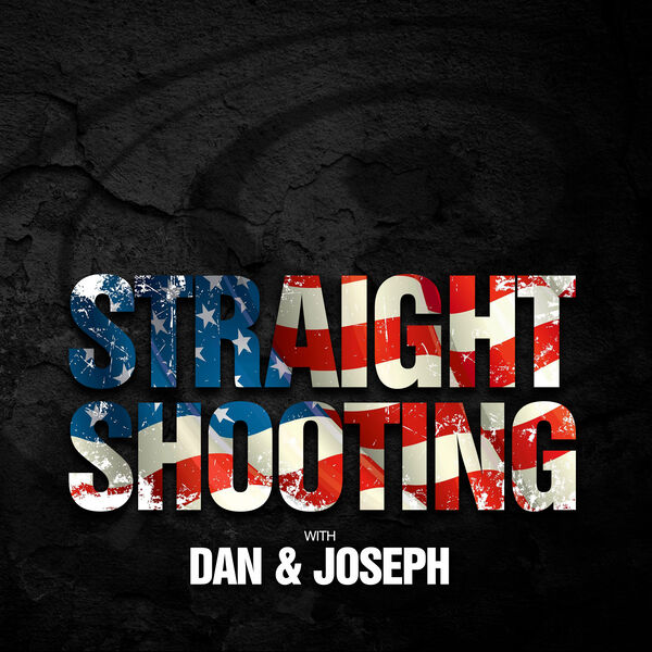 Straight Shooting with Dan and Joseph Podcast Artwork Image
