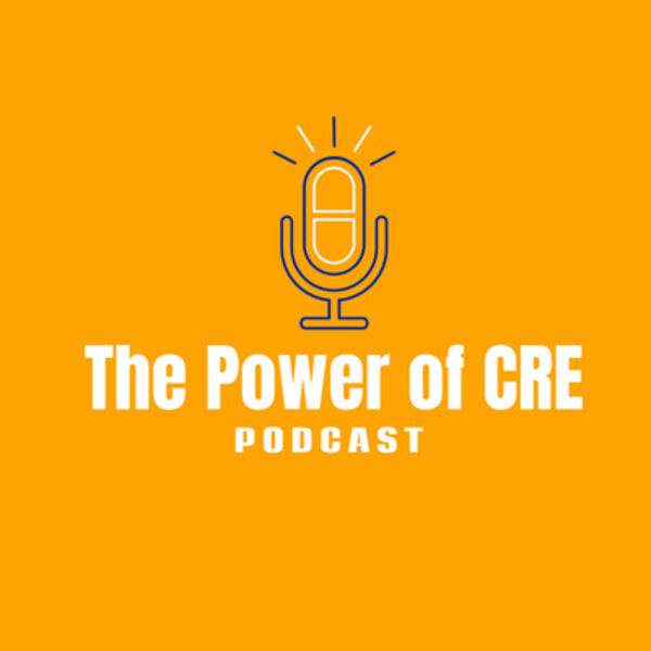 The Power of CRE (Commercial Real Estate) Podcast Artwork Image