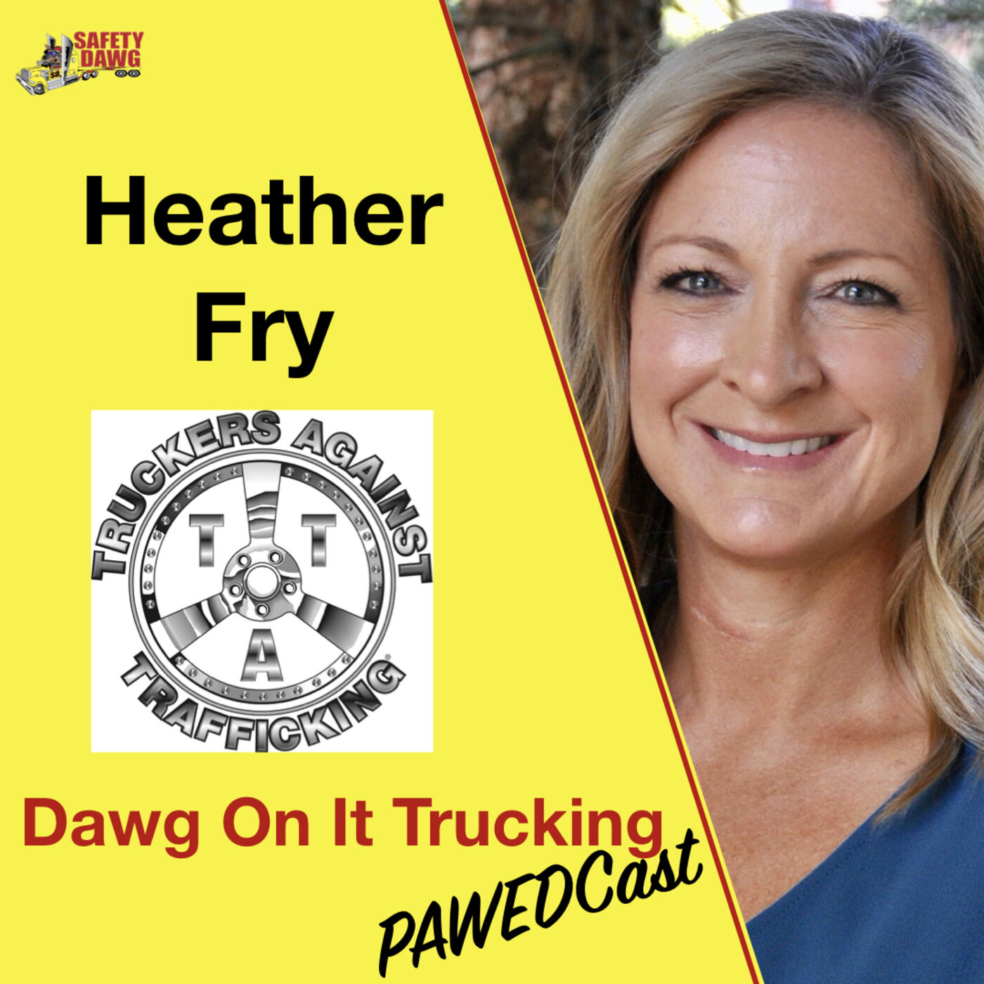 """Truckers Against Trafficking, Heather Fry: """"The Dawg On-It Trucking Pawedcast"""" Episode #5"""