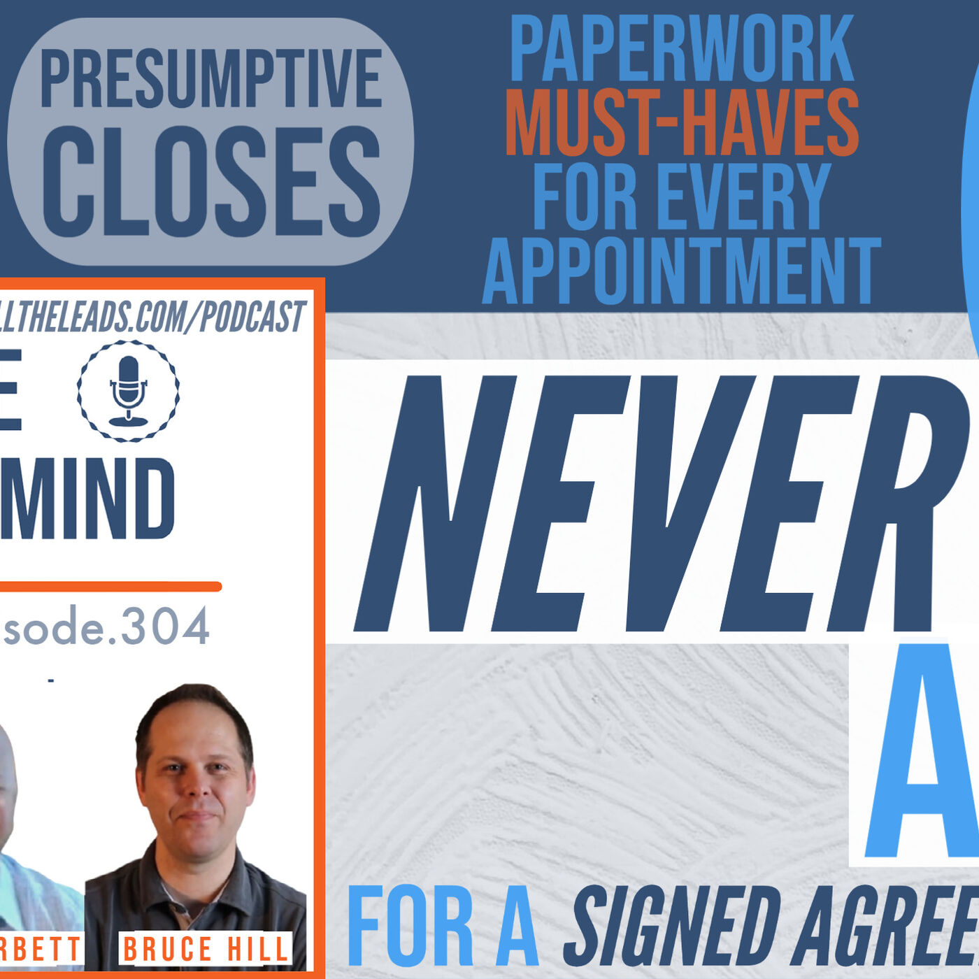 NEVER Ask For A Signed Agreement Again: Presumptive Closes, Paperwork Must-Haves, and Plan B Options For Appointments. #304
