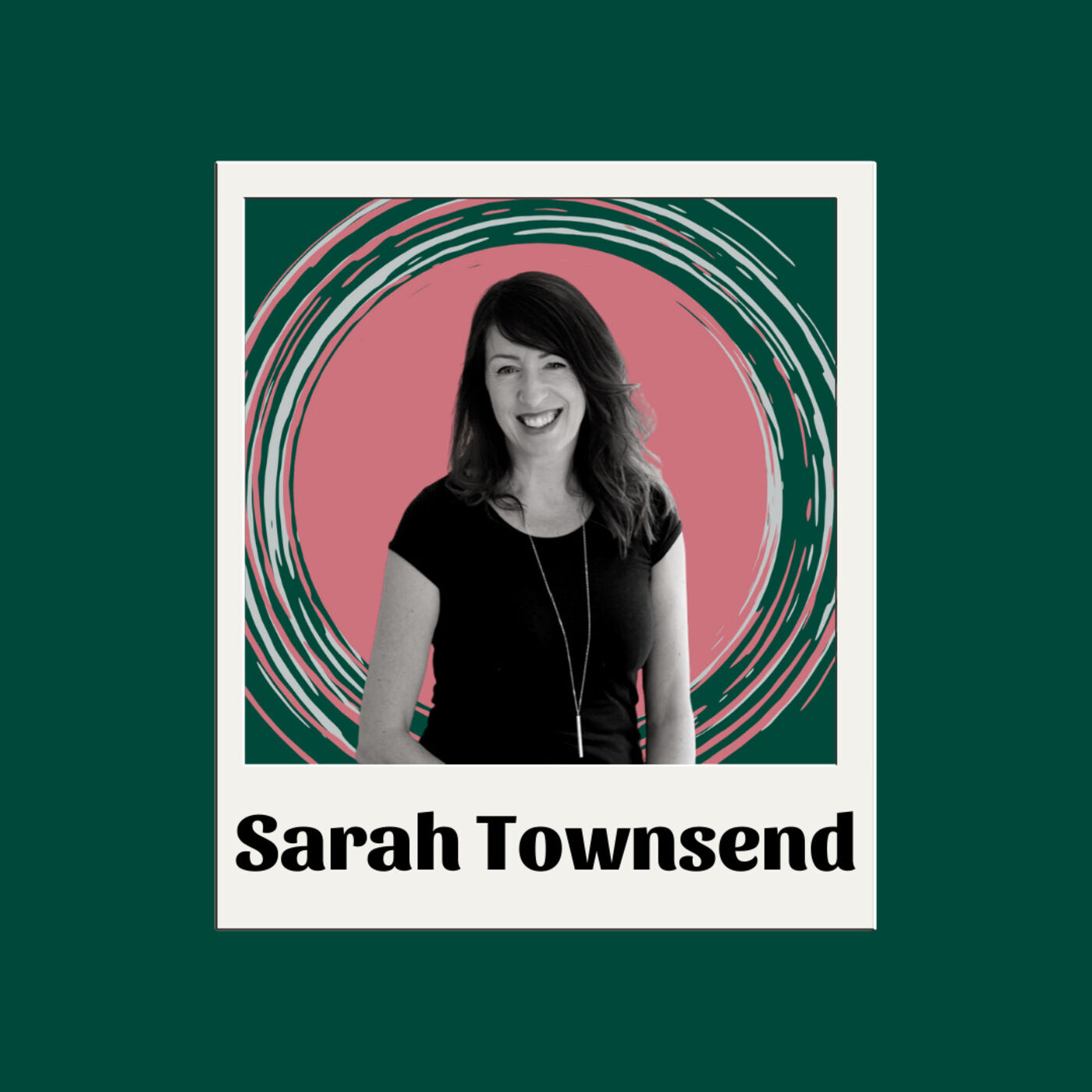 EP12 Sarah Townsend: Freelancing, coping with uncertainty and deglamourising the hustle