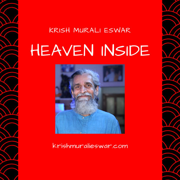 Krish Murali Eswar's Heaven Inside Podcast Artwork Image