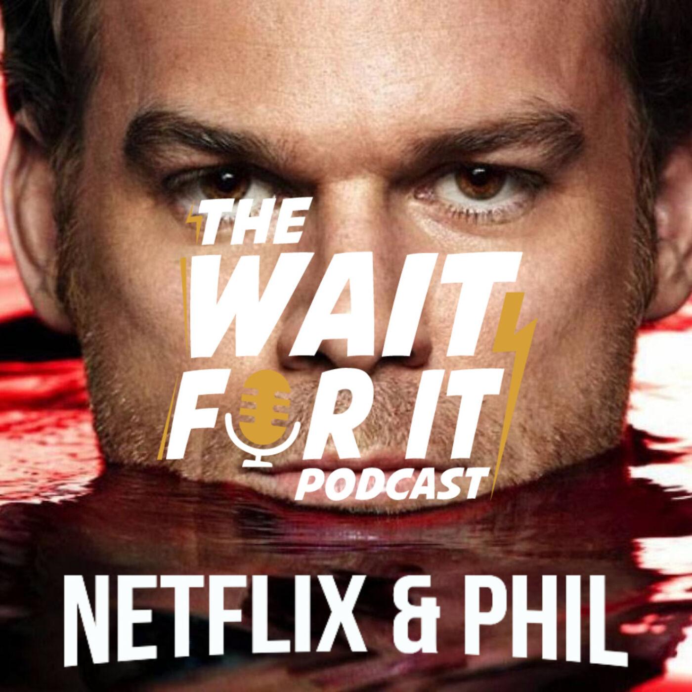 Netflix & PHIL - Dexter