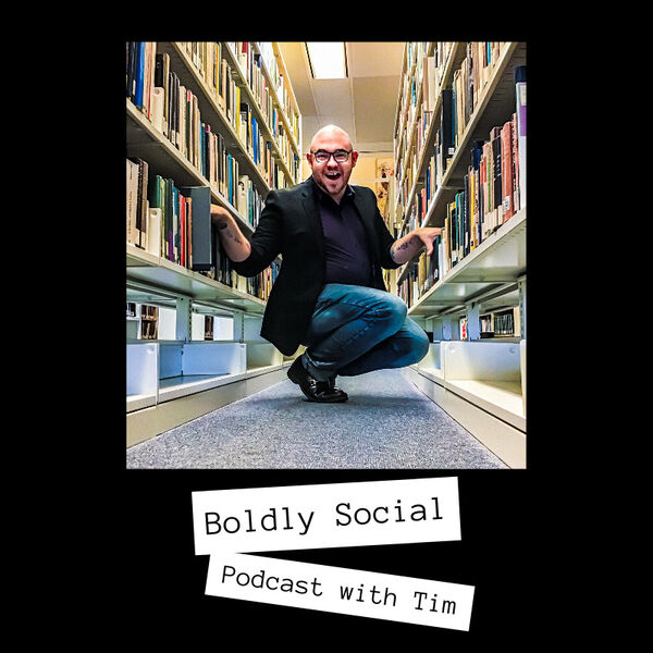 Boldly Social With Tim Campbell Podcast Artwork Image