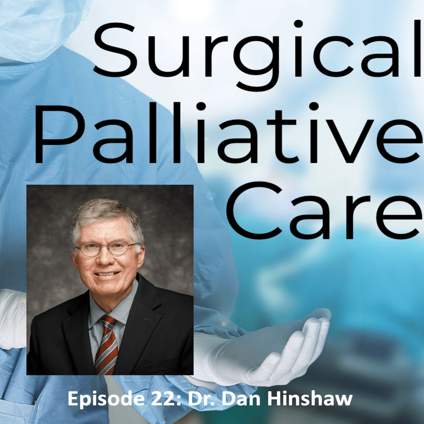 Dr. Dan Hinshaw:  Spirituality and Surgical Palliative Care