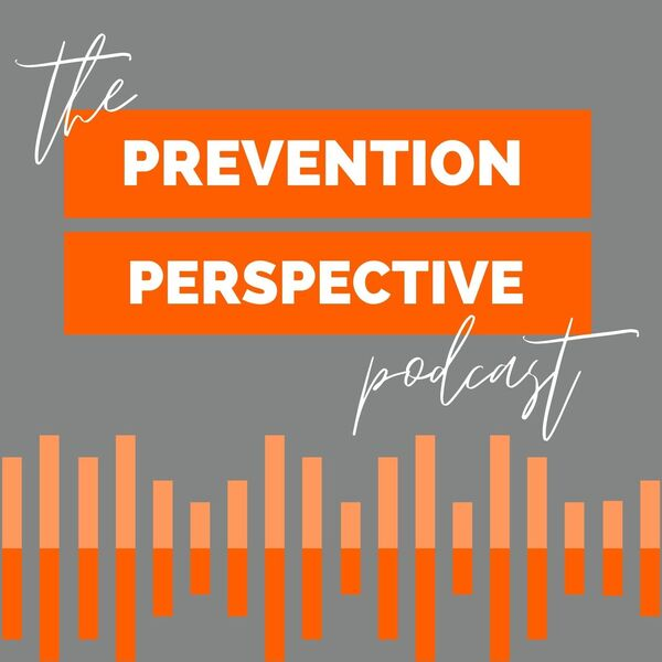 The Prevention Perspective Podcast Artwork Image