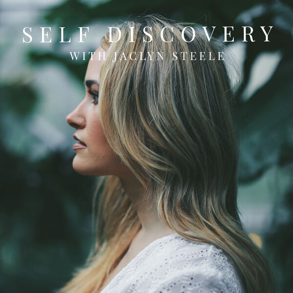 Self Discovery with Jaclyn Steele Podcast Artwork Image