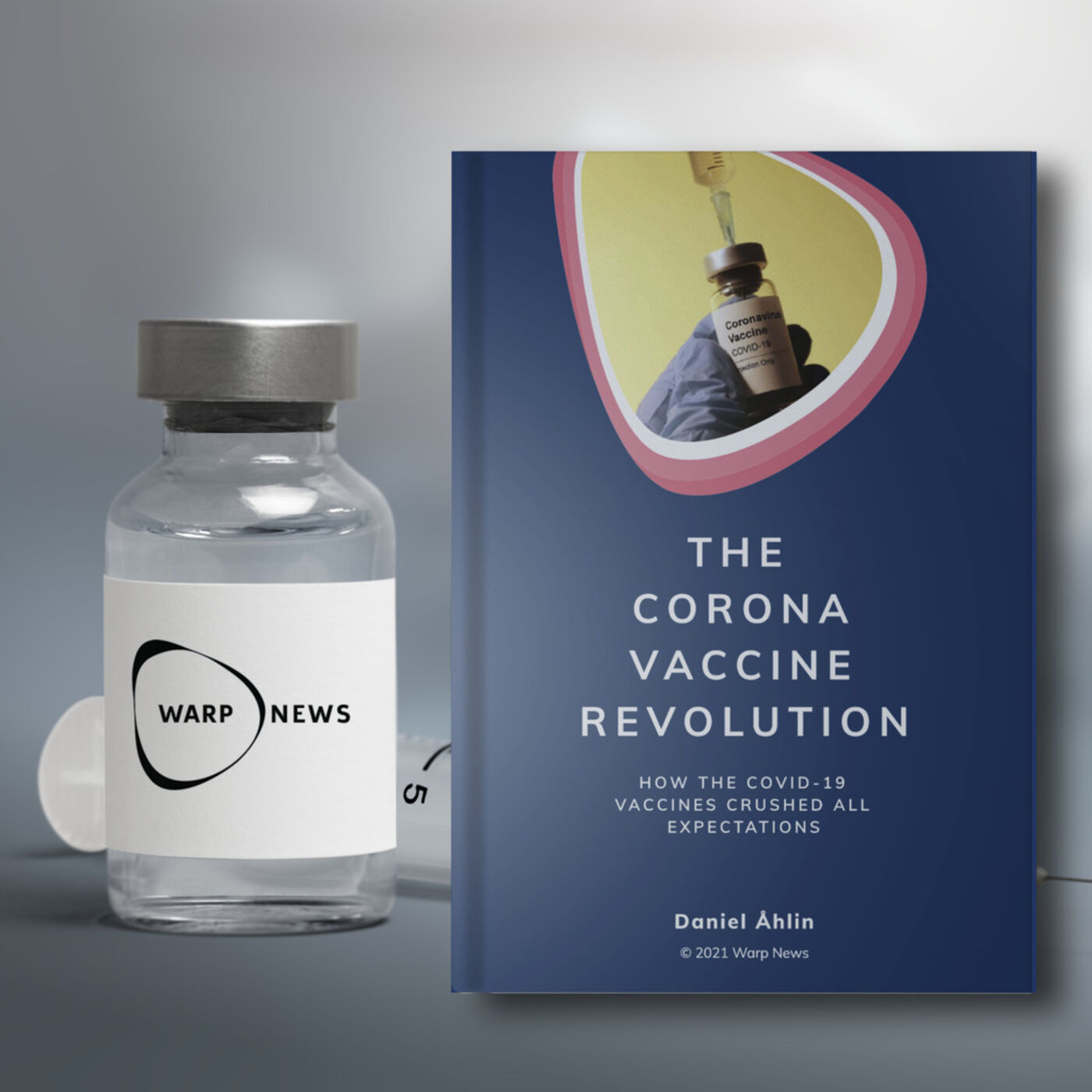 🎙️ The Corona Vaccine Revolution:  An interview with the author, Daniel Åhlin