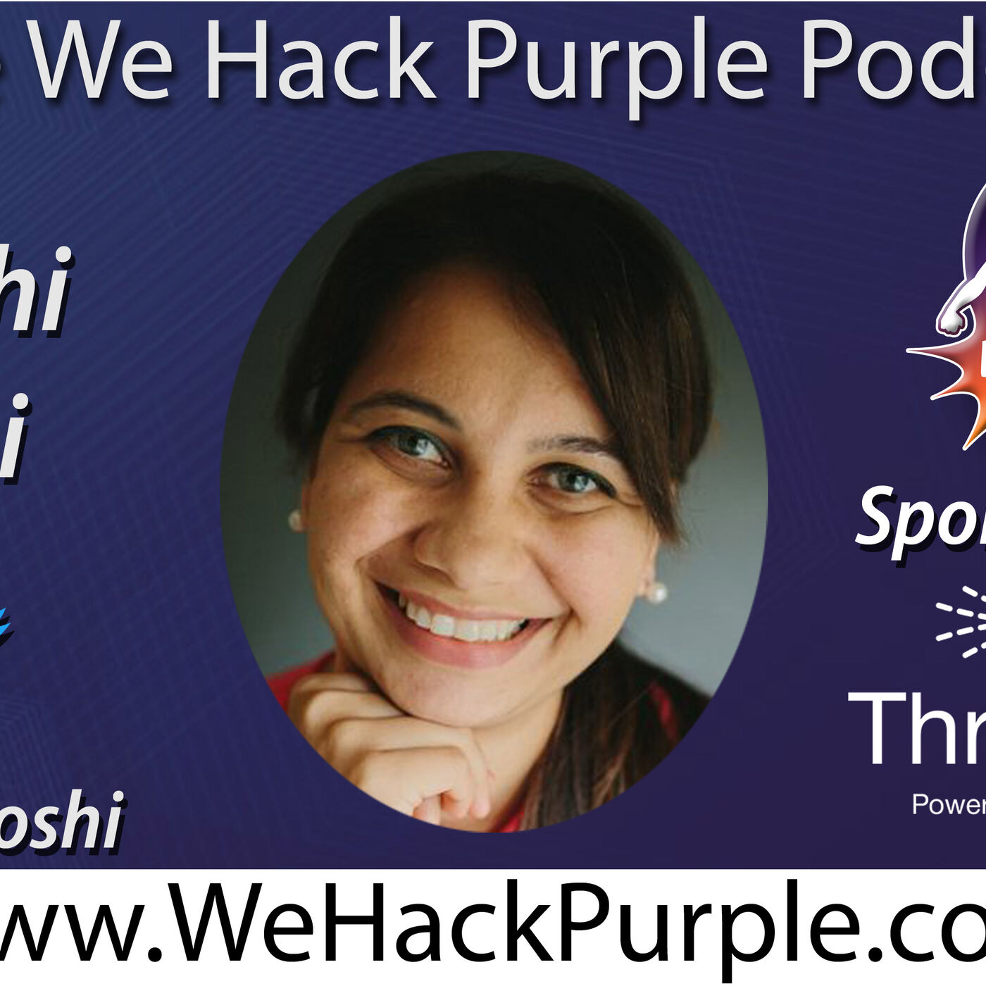 We Hack Purple podcast Episode 32 with Guest Swathi Joshi