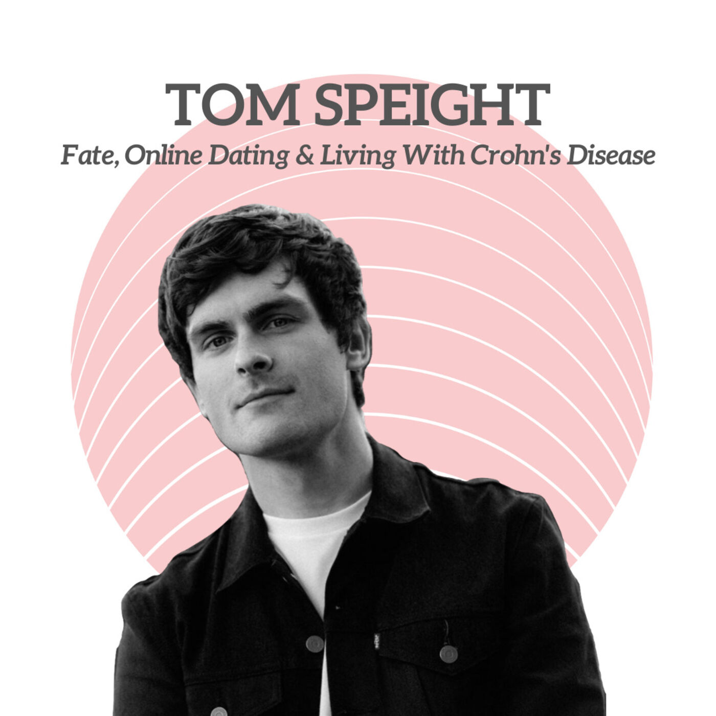 Tom Speight - Fate, Online Dating & Living With Crohn's Disease