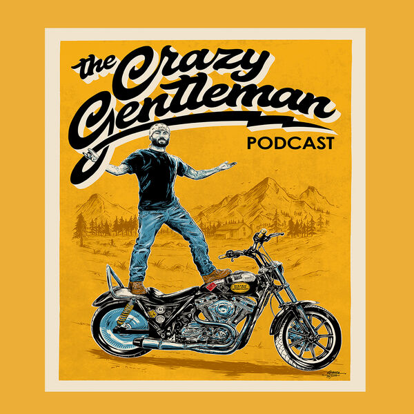 The Crazy Gentleman Podcast Podcast Artwork Image