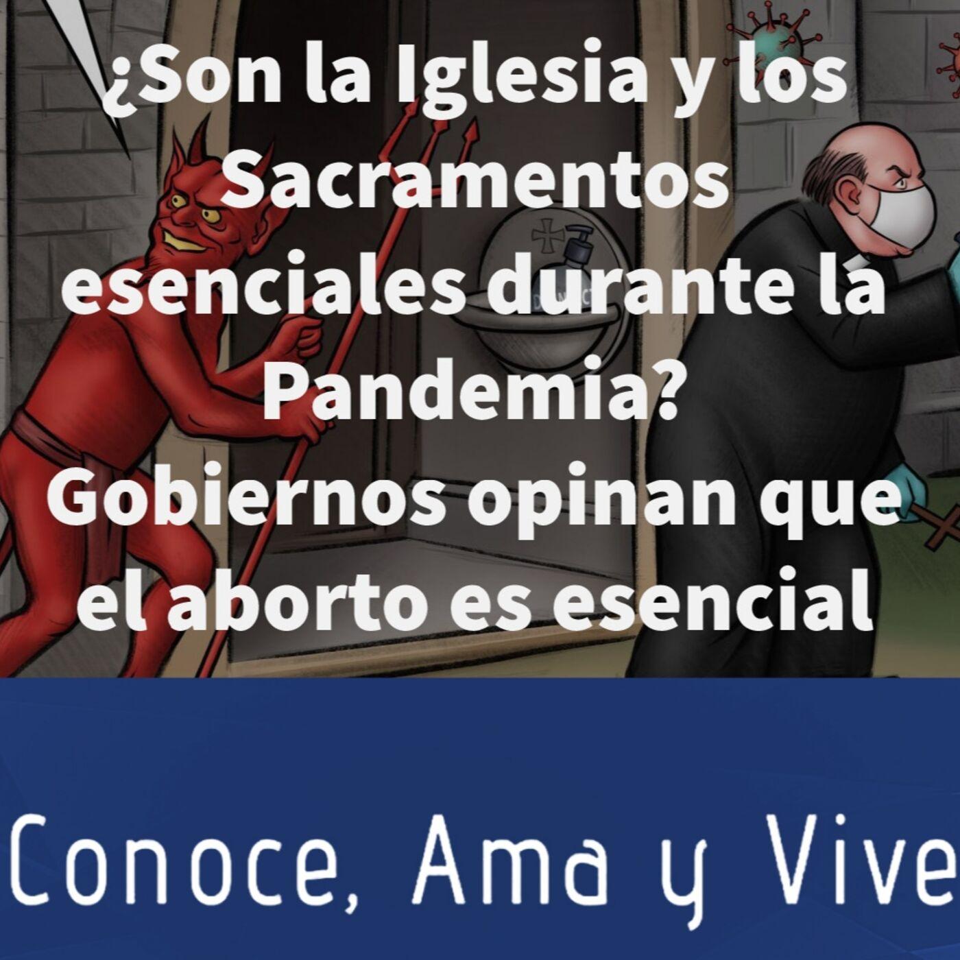 Episodio 253: 🤔 ¿Son esenciales la Iglesia y los Sacramentos? ✝️ Gobiernos opinan que el aborto es esencial 🤦♀