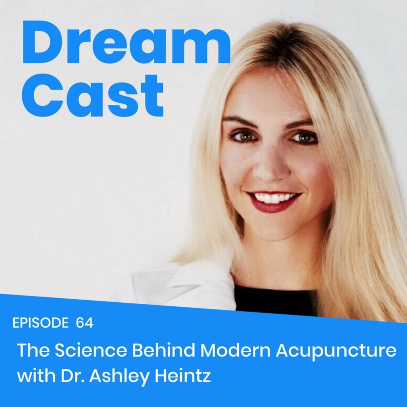 Episode 64 - The Science Behind Modern Day Acupuncture