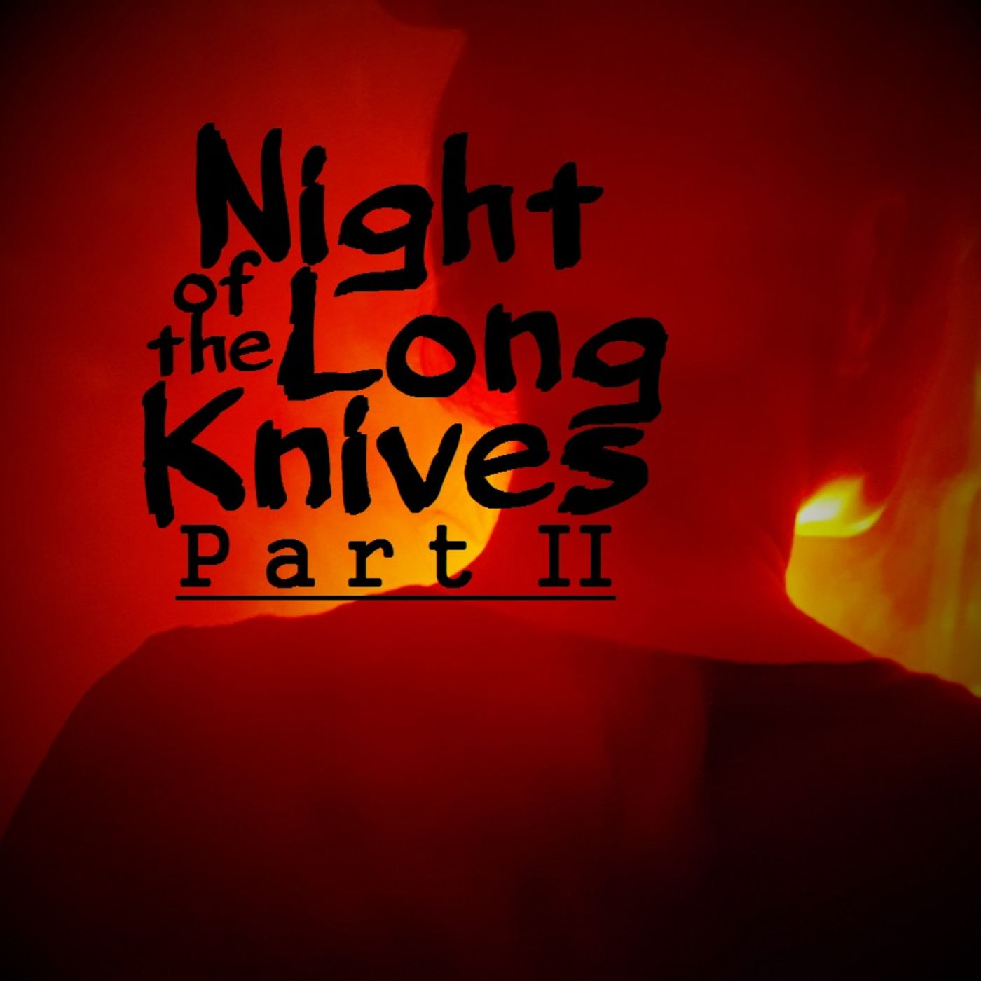 Night of the Long Knives Part II