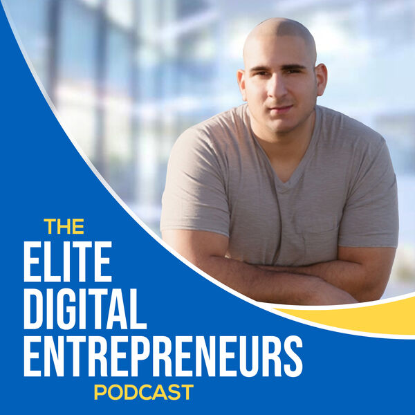 The Elite Digital Entrepreneurs Podcast Podcast Artwork Image