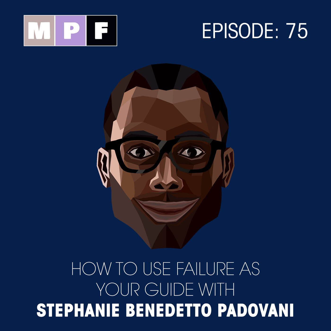 How To Use Failure As Your Guide with Stephanie Benedetto Padovani