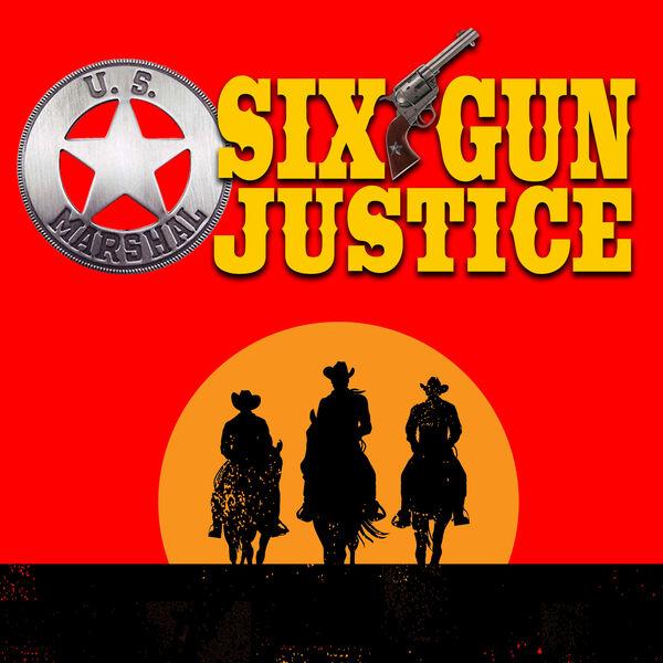 SIX-GUN JUSTICE PODCAST Podcast Artwork Image